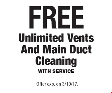 Free unlimited vents and main duct cleaning with service. Offer exp. on 3/10/17.
