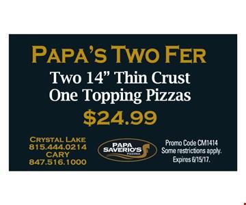 $24.99 papa's two fer