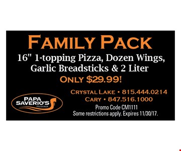 Family Pack, Only $29.99 for 16 inch 1-topping pizza, dozen wings, garlic breadsticks and 2 liters.