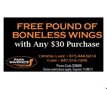 Free Pound of boneless wings with any $30 purchase.