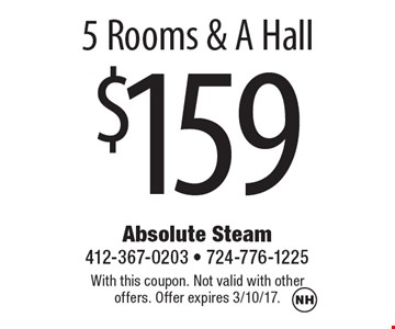 $159 5 Rooms & A Hall. With this coupon. Not valid with other offers. Offer expires 3/10/17.