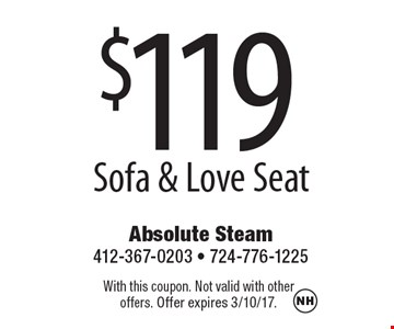 $119 Sofa & Love Seat. With this coupon. Not valid with otheroffers. Offer expires 3/10/17.