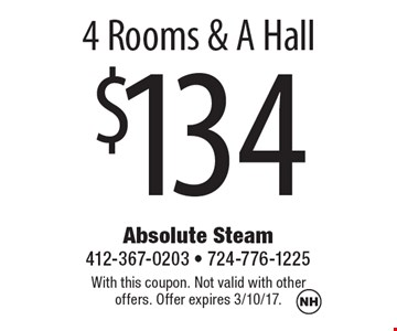 $134 4 Rooms & A Hall. With this coupon. Not valid with other offers. Offer expires 3/10/17.
