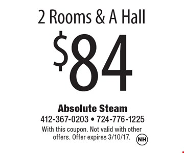$84 2 Rooms & A Hall. With this coupon. Not valid with other offers. Offer expires 3/10/17.