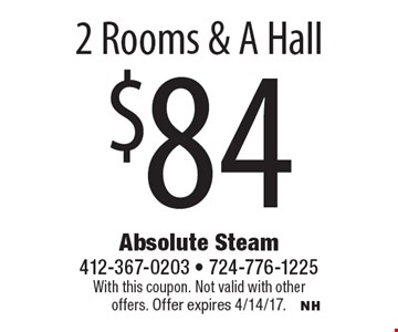 $84 2 rooms & a hall. With this coupon. Not valid with other offers. Offer expires 4/14/17.
