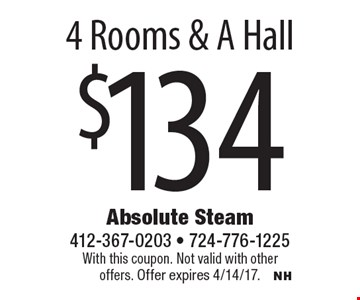 $134 4 rooms & a hall. With this coupon. Not valid with other offers. Offer expires 4/14/17.