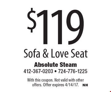 $119 sofa & love seat. With this coupon. Not valid with other offers. Offer expires 4/14/17.