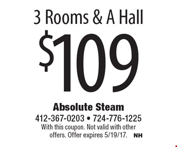 $109 3 Rooms & A Hall. With this coupon. Not valid with other offers. Offer expires 5/19/17.