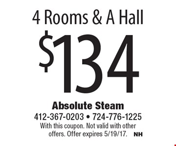 $134 4 Rooms & A Hall. With this coupon. Not valid with other offers. Offer expires 5/19/17.