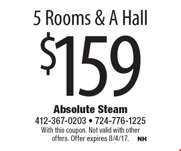$159 5 Rooms & A Hall. With this coupon. Not valid with other offers. Offer expires 8/4/17.