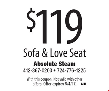 $119 Sofa & Love Seat. With this coupon. Not valid with other offers. Offer expires 8/4/17.