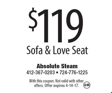 $119 Sofa & Love Seat. With this coupon. Not valid with otheroffers. Offer expires 4-14-17.