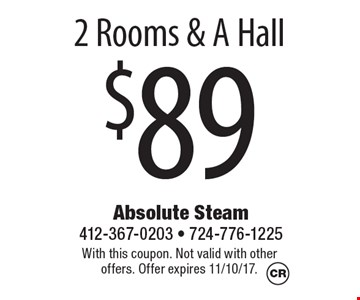 $89 2 Rooms & A Hall. With this coupon. Not valid with other offers. Offer expires 11/10/17.