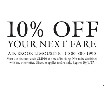 10% off Your Next Fare. Must use discount code CLIP10 at time of booking. Not to be combined with any other offer. Discount applies to fare only. Expires 10/1/17.