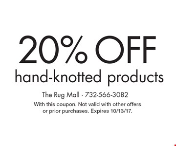 20% Off hand-knotted products. With this coupon. Not valid with other offers or prior purchases. Expires 10/13/17.