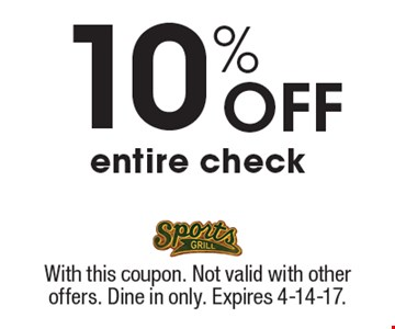 10% off entire check. With this coupon. Not valid with other offers. Dine in only. Expires 4-14-17.