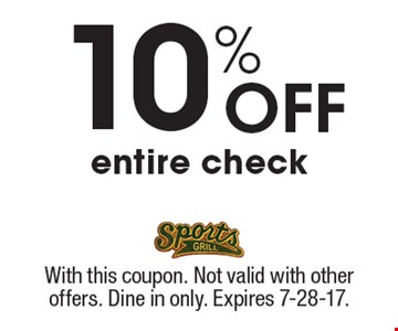 10% off entire check. With this coupon. Not valid with other offers. Dine in only. Expires 7-28-17.