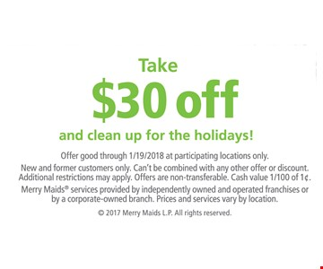 $30 OFF and clean up for the holidays!