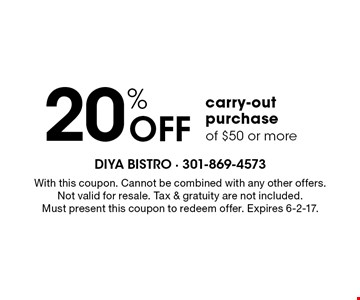 20% Off carry-out purchase of $50 or more. With this coupon. Cannot be combined with any other offers. Not valid for resale. Tax & gratuity are not included. Must present this coupon to redeem offer. Expires 6-2-17.