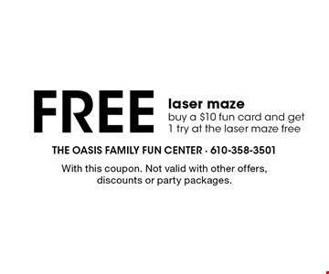 Free laser maze. Buy a $10 fun card and get 1 try at the laser maze free. With this coupon. Not valid with other offers, discounts or party packages.