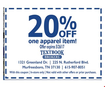 20% OFF one apparel itemwith this coupon - in-store only - Not valid with offers or prior purchases