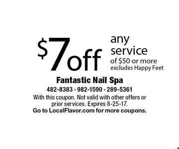 $7 off any service of $50 or more excludes Happy Feet. With this coupon. Not valid with other offers orprior services. Expires 8-25-17. Go to LocalFlavor.com for more coupons.
