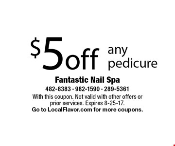 $5 off any pedicure. With this coupon. Not valid with other offers or prior services. Expires 8-25-17. Go to LocalFlavor.com for more coupons.