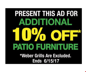Present This Ad for Additional 10% Off Patio Furniture