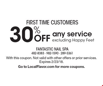 FIRST TIME CUSTOMERS 30% OFF any service excluding Happy Feet. With this coupon. Not valid with other offers or prior services. Expires 2/23/18. Go to LocalFlavor.com for more coupons.