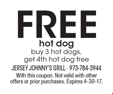 Free hot dog. Buy 3 hot dogs, get 4th hot dog free. With this coupon. Not valid with other offers or prior purchases. Expires 4-30-17.