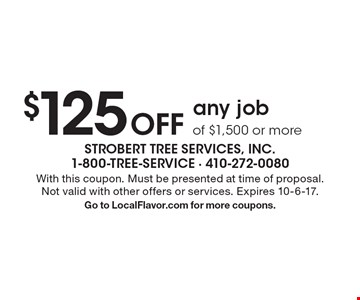 $125 Off any job of $1,500 or more. With this coupon. Must be presented at time of proposal. Not valid with other offers or services. Expires 10-6-17.Go to LocalFlavor.com for more coupons.