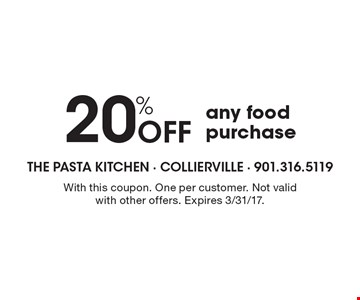 20% Off any food purchase. With this coupon. One per customer. Not valid with other offers. Expires 3/31/17.