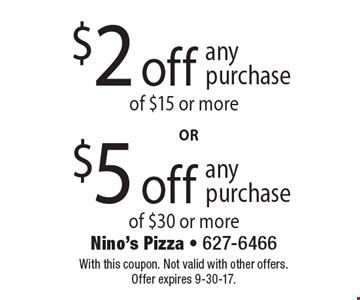 $2 off any purchase of $15 or more OR $5 off any purchase of $30 or more. With this coupon. Not valid with other offers. Offer expires 9-30-17.