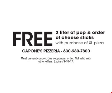 Free 2 liter of pop & order of cheese sticks with purchase of XL pizza. Must present coupon. One coupon per order. Not valid with other offers. Expires 3-10-17.