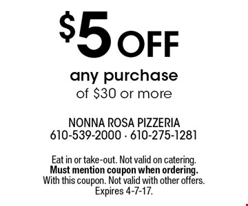 $5 off any purchase of $30 or more. Eat in or take-out. Not valid on catering. Must mention coupon when ordering. With this coupon. Not valid with other offers. Expires 4-7-17.