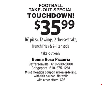 Football Take-Out Special Touchdown! $35.99 16
