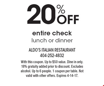 20% Off entire check lunch or dinner. With this coupon. Up to $50 value. Dine in only. 18% gratuity added prior to discount. Excludes alcohol. Up to 6 people. 1 coupon per table. Not valid with other offers. Expires 4-14-17.