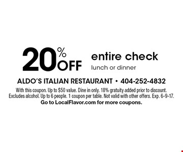20% Off entire check lunch or dinner. With this coupon. Up to $50 value. Dine in only. 18% gratuity added prior to discount. Excludes alcohol. Up to 6 people. 1 coupon per table. Not valid with other offers. Exp. 6-9-17.Go to LocalFlavor.com for more coupons.