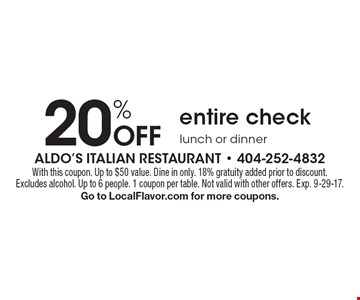 20% Off entire check lunch or dinner. With this coupon. Up to $50 value. Dine in only. 18% gratuity added prior to discount. Excludes alcohol. Up to 6 people. 1 coupon per table. Not valid with other offers. Exp. 9-29-17. Go to LocalFlavor.com for more coupons.