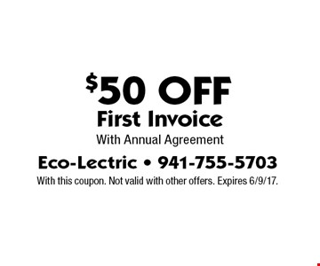 $50 Off First Invoice With Annual Agreement. With this coupon. Not valid with other offers. Expires 6/9/17.