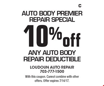 Auto body premier repair special. 10% off any auto body repair deductible. With this coupon. Cannot combine with other offers. Offer expires 7/14/17.