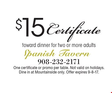 $15 Certificate toward dinner for two or more adults. One certificate or promo per table. Not valid on holidays. Dine in at Mountainside only. Offer expires 9-8-17.
