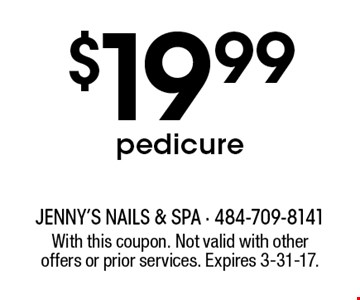 $19.99 pedicure. With this coupon. Not valid with other offers or prior services. Expires 3-31-17.