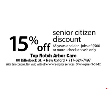 15% off senior citizen discount. 65 years or older - jobs of $500 or more - check or cash only. With this coupon. Not valid with other offers orprior services. Offer expires 3-31-17.