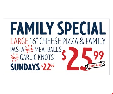 Family special $25.99
