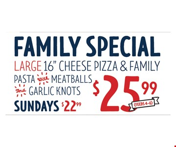 Family special for $25.99.