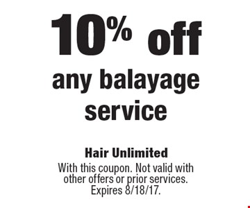 10% off any balayage service. With this coupon. Not valid with other offers or prior services. Expires 8/18/17.