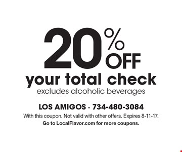 20% OFF your total check, excludes alcoholic beverages. With this coupon. Not valid with other offers. Expires 8-11-17. Go to LocalFlavor.com for more coupons.