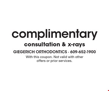 complimentary consultation & x-rays. With this coupon. Not valid with other offers or prior services.