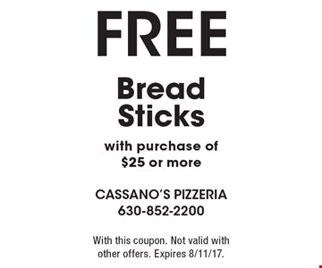 FREE Bread Sticks with purchase of $25 or more. With this coupon. Not valid with other offers. Expires 8/11/17.